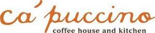 CA' PUCCINO COFFEE HOUSE AND KITCHEN