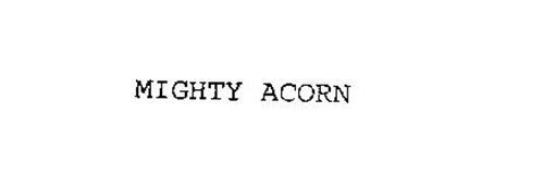 MIGHTY ACORN