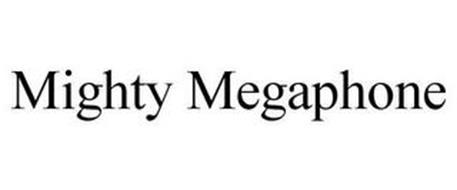 MIGHTY MEGAPHONE