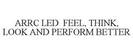 ARRC LED FEEL, THINK, LOOK AND PERFORM BETTER