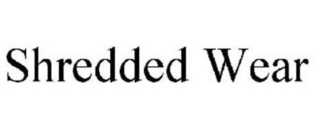 SHREDDED WEAR