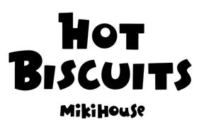 HOT BISCUITS MIKIHOUSE