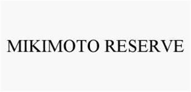 MIKIMOTO RESERVE