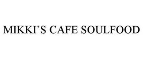 MIKKI'S CAFE SOULFOOD