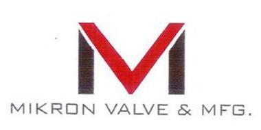 M MIKRON VALVE & MFG.