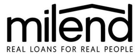 MILEND REAL LOANS FOR REAL PEOPLE
