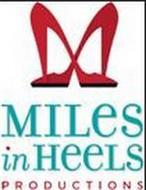 MILES IN HEELS PRODUCTIONS