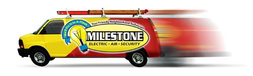 MILESTONE WE'LL FIX IT IN A FLASH ELECTRIC AIR SECURITY YOUR FRIENDLY NEIGHBORHOOD TECHNICIAN
