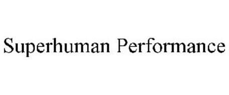 SUPERHUMAN PERFORMANCE