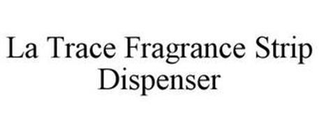 LA TRACE FRAGRANCE STRIP DISPENSER