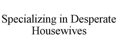 SPECIALIZING IN DESPERATE HOUSEWIVES