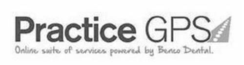PRACTICE GPS ONLINE SUITE OF SERVICES POWERED BY BENCO DENTAL