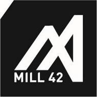 M MILL 42