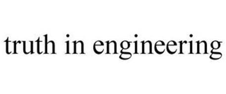 TRUTH IN ENGINEERING