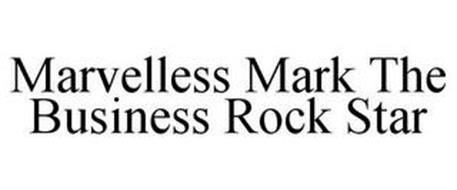 MARVELLESS MARK THE BUSINESS ROCK STAR