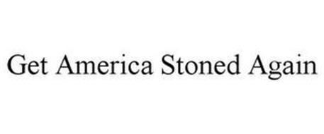 GET AMERICA STONED AGAIN