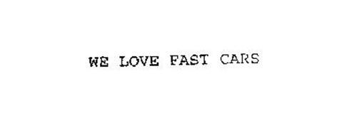 WE LOVE FAST CARS