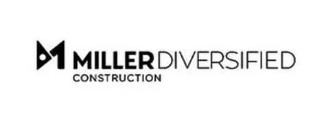 M 1 MILLERDIVERSIFIED CONSTRUCTION