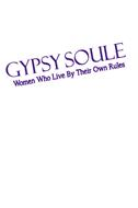 GYPSY SOULE WOMEN WHO LIVE BY THEIR OWN RULES