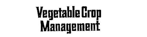 VEGETABLE CROP MANAGEMENT