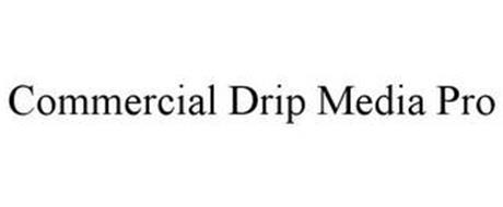 COMMERCIAL DRIP MEDIA PRO