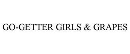 GO-GETTER GIRLS & GRAPES