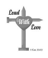 LEAD WITH LOVE 1 COR. 13:13