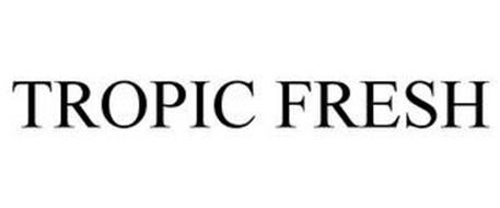 TROPIC FRESH