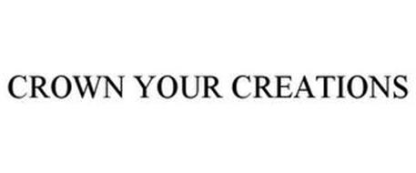 CROWN YOUR CREATIONS