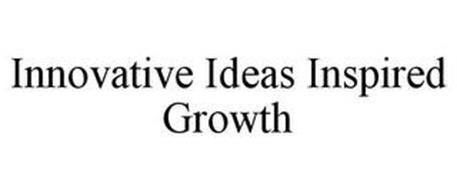 INNOVATIVE IDEAS INSPIRED GROWTH