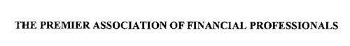 THE PREMIER ASSOCIATION OF FINANCIAL PROFESSIONALS