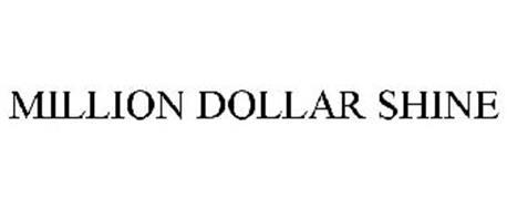MILLION DOLLAR SHINE