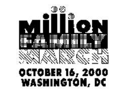 MILLION FAMILY MARCH OCTOBER 16, 2000 WASHINGTON, DC