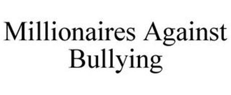 MILLIONAIRES AGAINST BULLYING
