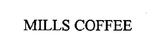 MILLS COFFEE