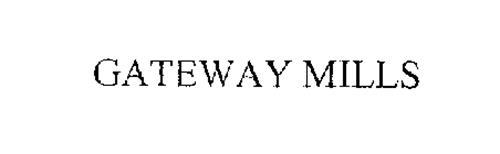 GATEWAY MILLS