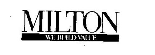 MILTON WE BUILD VALUE