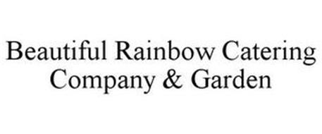 BEAUTIFUL RAINBOW CATERING COMPANY & GARDEN