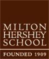 MILTON HERSHEY SCHOOL FOUNDED 1909