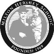 MILTON HERSHEY SCHOOL FOUNDED 1909