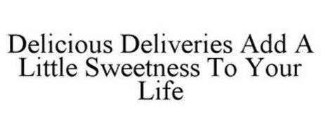DELICIOUS DELIVERIES ADD A LITTLE SWEETNESS TO YOUR LIFE
