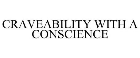 CRAVEABILITY WITH A CONSCIENCE