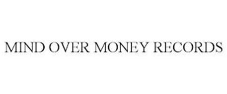 MIND OVER MONEY RECORDS