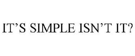 IT'S SIMPLE ISN'T IT?