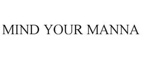 MIND YOUR MANNA