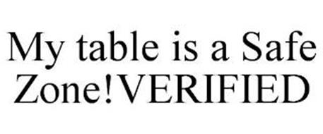 MY TABLE IS A SAFE ZONE!VERIFIED