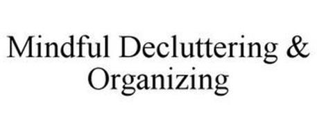 MINDFUL DECLUTTERING & ORGANIZING