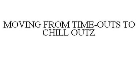 MOVING FROM TIME-OUTS TO CHILL OUTZ