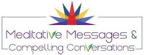 MEDITATIVE MESSAGES & COMPELLING CONVERSATIONS