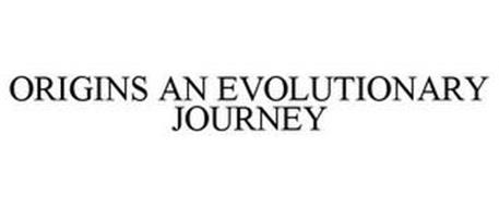 ORIGINS AN EVOLUTIONARY JOURNEY
